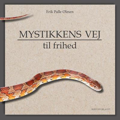 Mystikkens vej til frihed fra N/A på bog & mystik