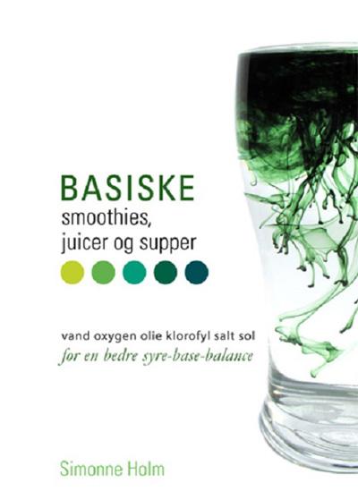 Image of   Basiske smoothies, juicer og supper