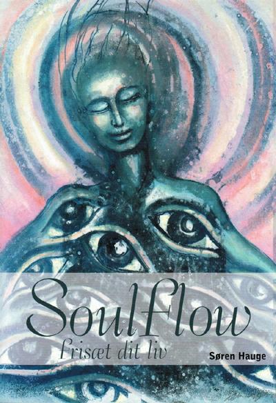 SoulFlow - frisæt dit liv