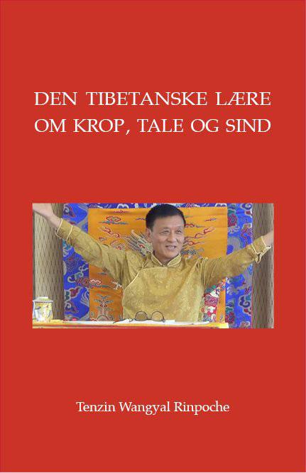Image of   Den tibetanske lære om krop, tale og sind