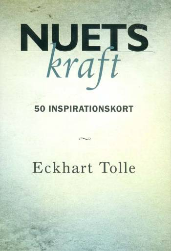 N/A Nuets kraft - 50 inspirationskort - eckhart tolle på bog & mystik