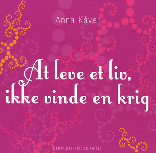 Image of   At leve et liv, ikke vinde en krig