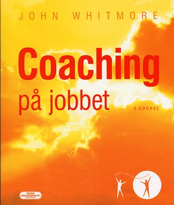 Coaching på jobbet John Whitmore