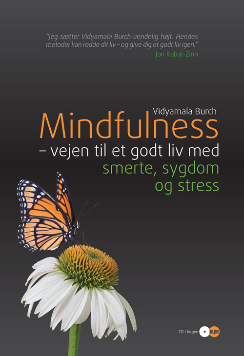 Mindfulness vejen til et godt liv med smerte, sygdom og stress - incl CD