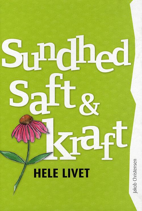 Sundhed, Saft & Kraft