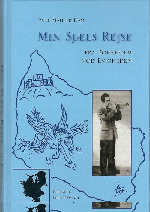Min sjæls rejse fra bornholm mod evigheden fra N/A på bog & mystik