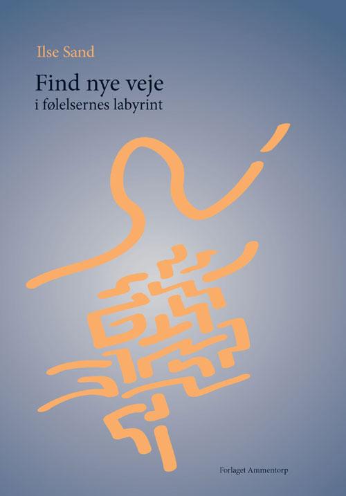 Find nye veje i følelsernes labyrint fra N/A på bog & mystik