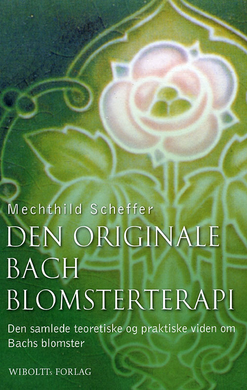 Den originale Bach blomsterterapi