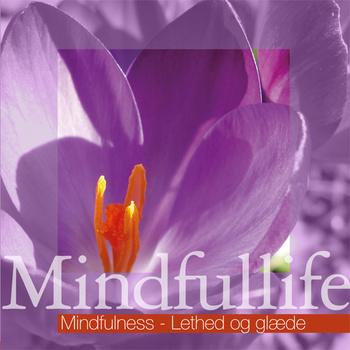 Mindfullife - Lethed og glæde