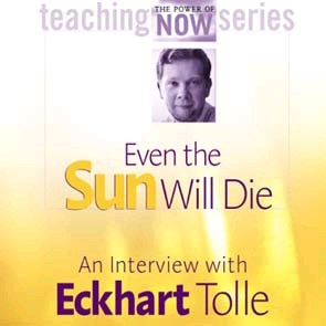 Lydbog - Even the Sun Will Die - Eckhart Tolle