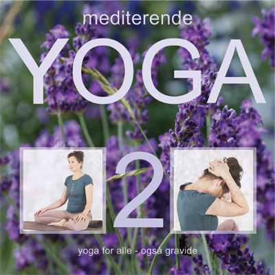 Mediterende yoga 2 for alle - også gravide YOGA