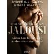Kom stærk ud af din jalousi - sådan kan du forstå og ændre den svære følelse - E-bog
