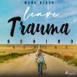 Leave Trauma Behind - E-lydbog