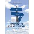 Når sindet er principfast - en vej til nye valg i livet!  - E-bog