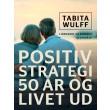 Positiv strategi: 50 år og livet ud - E-bog