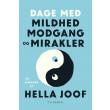 Dage med mildhed, modgang og mirakler - E-bog