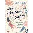 Gode vibrationer - godt liv - E-bog