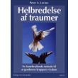 Helbredelse af traumer - incl cd med øvelser