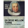 En rose mellem torne - En roman om Hans Adolf Brorson - E-bog
