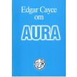 Edgar Cayce om Aura