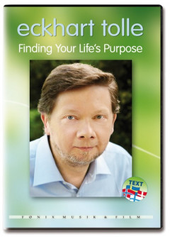 Finding Your Lifes Purpose - Eckhart Tolle