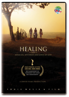 Healing Miracles, Mysteries and John of God