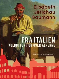 Fra Italien. Kolbøtter i og over Alperne - E-bog