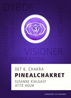 Pinealchakret - det 6. chakra - E-bog