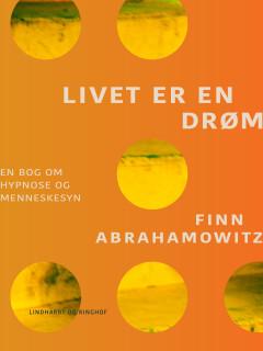 Livet er en drøm. En bog om hypnose - E-bog