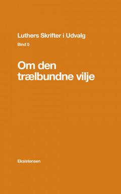 Luthers Skrifter i Udvalg, Bind 5 - E-bog