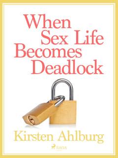 When Sex Life Becomes Deadlock - E-lydbog