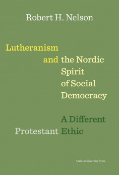 Lutheranism and the Nordic Spirit of Social Democracy - E-bog