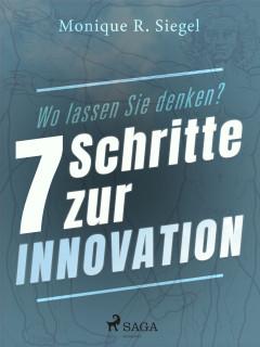 Wo lassen Sie denken? - 7 Schritte zur Innovation - E-bog