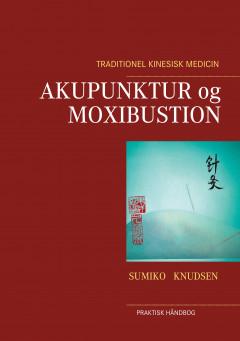 Akupunktur og Moxibustion - E-bog
