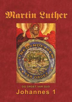 Martin Luther - Johannes 1 - E-bog