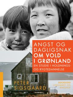 Angst og dagligsnak om vold i Grønland. En studie i holdnings- og rygtedannelse - E-bog