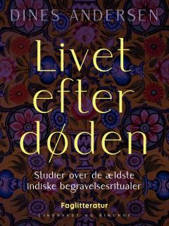 Livet efter døden. Studier over de ældste indiske begravelsesritualer - E-bog