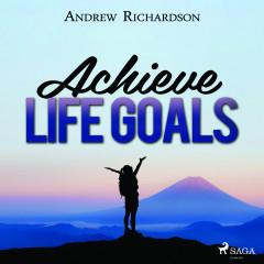 Achieve Life Goals - E-lydbog