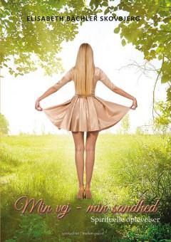 Min vej - min sandhed, Spirituelle oplevelser - E-bog