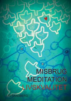 Misbrug, Meditation, Livskvalitet - E-bog