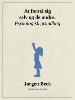 At forstå sig selv og andre. Psykologi grundbog - E-bog