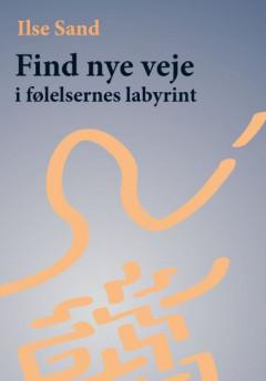 Find nye veje i følelsernes labyrint - E-lydbog