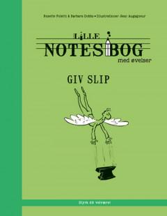 Lille notesbog med øvelser - Giv slip