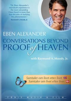 Samtaler om livet efter livet  - Eben Alexander