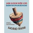 100 gode råd om børneopdragelse - E-bog