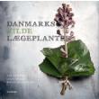 Danmarks vilde lægeplanter - E-bog