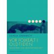 Vor folkeæt i oldtiden: Midgård og menneskelivet - E-bog