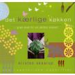 det kærlige køkken - grøn mad til en sårbar planet - E-bog