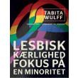 Lesbisk kærlighed. Fokus på en minoritet - E-bog
