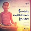 Guidede meditationer for børn #7 - En god afslutning på dagen - E-lydbog
